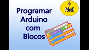 Read more about the article Programar Arduino com Blocos
